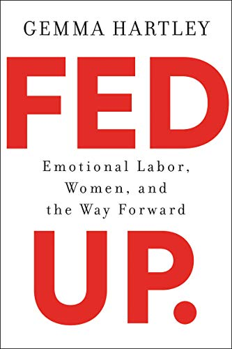 Fed Up: Emotional Labor, Women, and the Way Forward von HarperOne