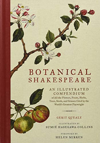 Botanical Shakespeare: An Illustrated Compendium of All the Flowers, Fruits, Herbs, Trees, Seeds, and Grasses Cited by the World's Greatest Playwright von Harper Collins Publ. USA