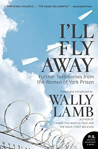 I'll Fly Away: Further Testimonies from the Women of York Prison (P.S.) von Harper Perennial