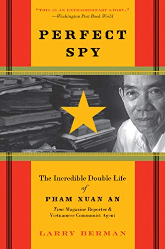 Perfect Spy: The Incredible Double Life of Pham Xuan An, Time Magazine Reporter and Vietnamese Communist Agent von Harper Perennial