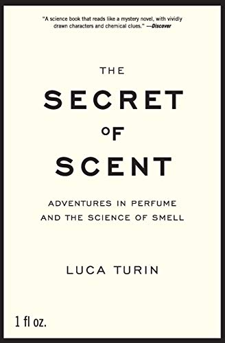 The Secret of Scent: Adventures in Perfume and the Science of Smell von Ecco