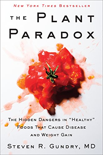 "The Plant Paradox: The Hidden Dangers in ""Healthy"" Foods That Cause Disease and Weight Gain von Harper Wave"