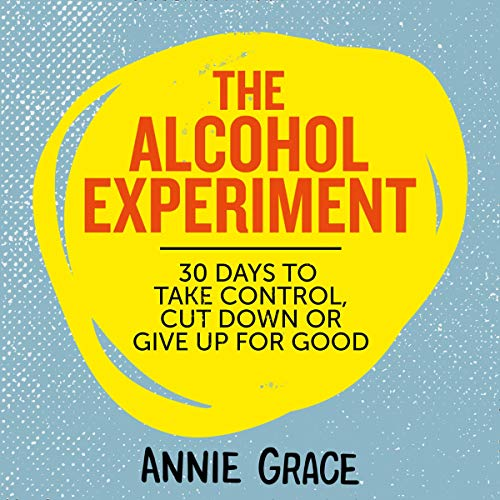 The Alcohol Experiment: A 30-Day, Alcohol-Free Challenge to Interrupt Your Habits and Help You Take Control von HarperCollins Publishers Limited