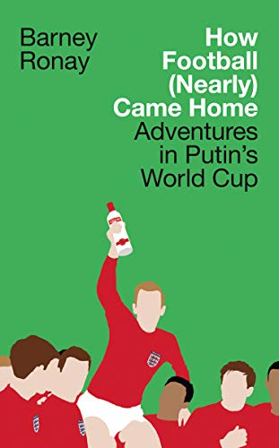 How Football (Nearly) Came Home: Adventures in Putin's World Cup von HarperCollins Publishers