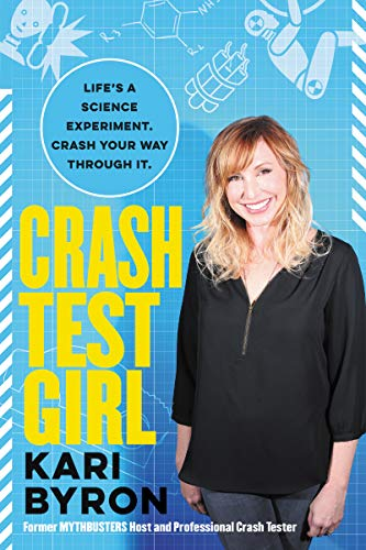 Crash Test Girl: Life's a Science Experiment. Crash Your Way Through It. von HarperOne