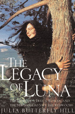 Legacy of Luna: The Story of a Tree, a Woman and the Struggle to Save the Redwoods von HarperOne