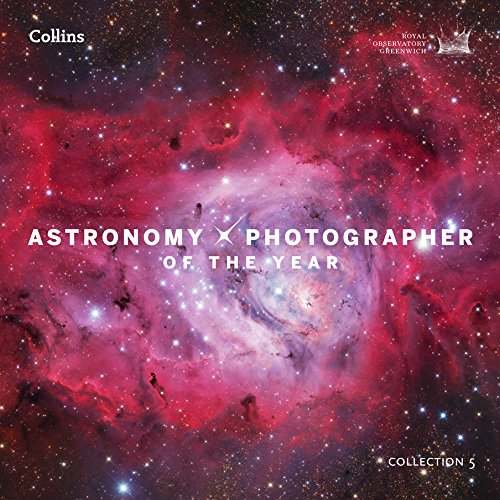 Astronomy Photographer of the Year: Collection 5 (Royal Observatory Greenwich) von HarperCollins Publishers