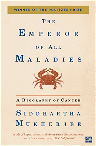 The Emperor of All Maladies: A Biography of Cancer von Harpercollins Uk; Fourth Estate