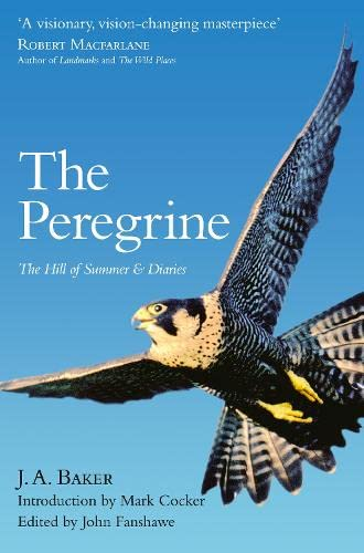 The Peregrine: he Hill of Summer & Diaries: J. A. Baker. von Harpercollins Uk