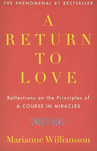 "A Return to Love: Reflections on the Principles of ""A Course in Miracles"" von HarperOne"
