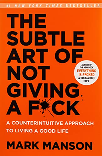 The Subtle Art of Not Giving a F*ck: A Counterintuitive Approach to Living a Good Life von Harpercollins Us