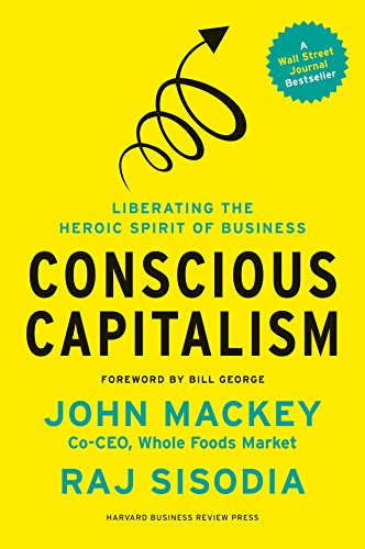 Conscious Capitalism, With a New Preface by the Authors: Liberating the Heroic Spirit of Business von Ingram Publisher Servicesbooks