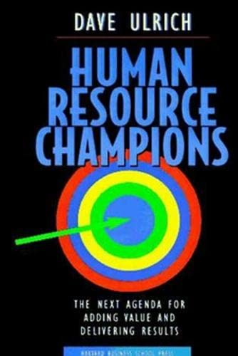 Human Resource Champions: The Next Agenda for Adding Value and Delivering von Harvard Business Review Press