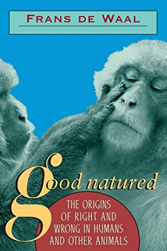 Good Natured: Origins of Right and Wrong in Humans and Other Animals von Harvard University Press