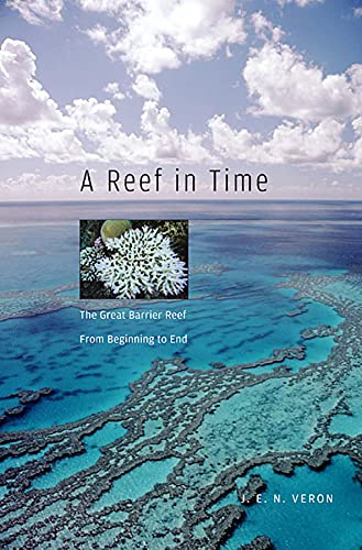 A Reef in Time: The Great Barrier Reef from Beginning to End von Harvard University Press