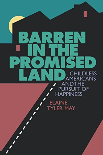 Barren in the Promised Land: Childless Americans and the Pursuit of Happiness von Harvard University Press