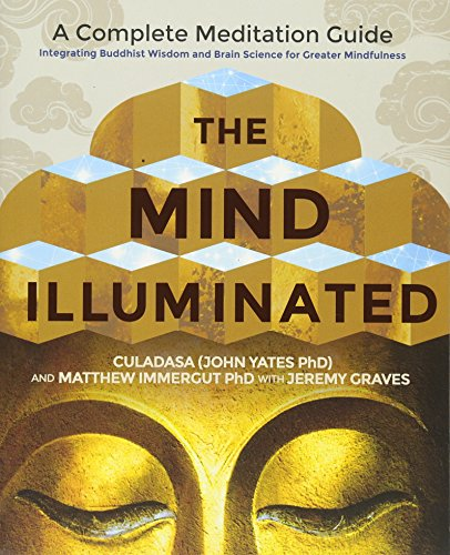 The Mind Illuminated: A Complete Meditation Guide Integrating Buddhist Wisdom and Brain Science for Greater Mindfulness von Hay House Uk