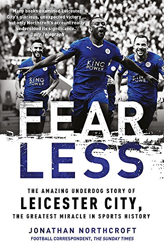 Fearless: The Amazing Underdog Story of Leicester City, the Greatest Miracle in Sports History von Headline
