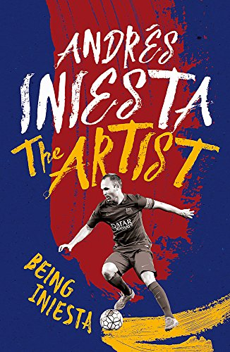 The Artist: Being Iniesta von Headline
