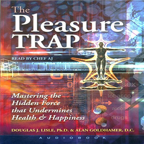 The Pleasure Trap: Mastering the Hidden Force That Undermines Health & Happiness von Healthy Living Publications