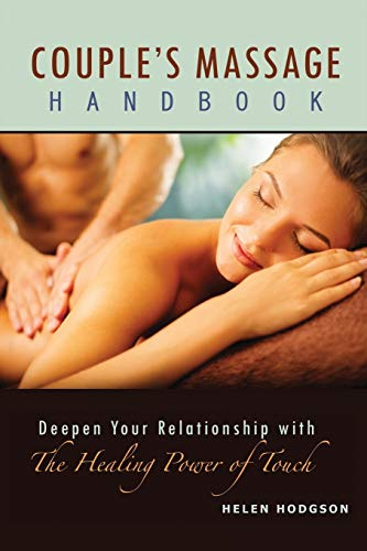 Couple's Massage Handbook: Deepen Your Relationship with the Healing Power of Touch von Helen Hodgson