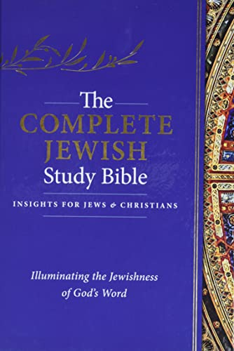 The Complete Jewish Study Bible: Illuminating the Jewishness of God's Word von HENDRICKSON PUBL