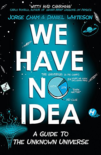 We Have No Idea: A Guide to the Unknown Universe von Hodder And Stoughton Ltd.