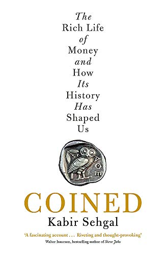Coined: The Rich Life of Money and How Its History Has Shaped Us von John Murray