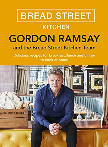 Gordon Ramsay Bread Street Kitchen: Delicious recipes for breakfast, lunch and dinner to cook at home von Hodder & Stoughton