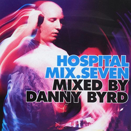 Hospital Mix.7-Mixed By Danny Byrd von Hospital (Groove Attack)