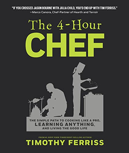 The 4-Hour Chef: The Simple Path to Cooking Like a Pro, Learning Anything, and Living the Good Life von Houghton Mifflin Harcourt