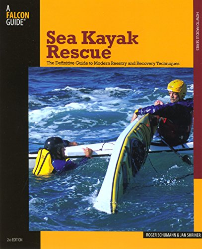 Sea Kayak Rescue: The Definitive Guide To Modern Reentry And Recovery Techniques (A Falcon Guide How to Paddle) von Rowman & Littlefield