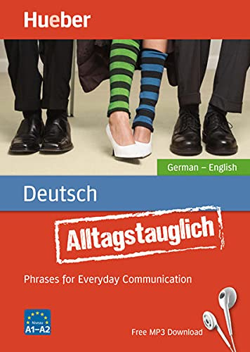 Alltagstauglich Deutsch: Phrases for Everyday Communication.German – English / Buch mit MP3-Download von Hueber, Verlag GmbH & Co. KG