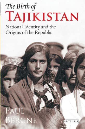 The Birth of Tajikistan: National Identity and the Origins of the Republic (International Library of Central Asian Studies) von CONTINNUUM 3PL