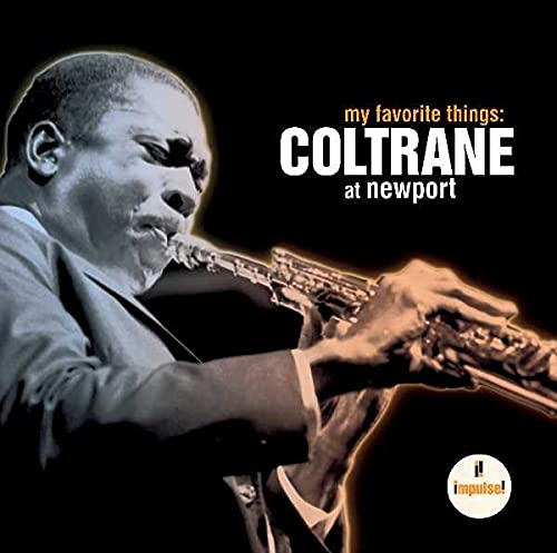 My Favourite Things: Coltrane at Newport von IMPULSE (UNIVER