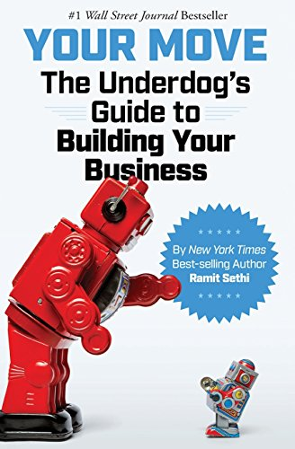 Your Move: The Underdog's Guide to Building Your Business von IWT