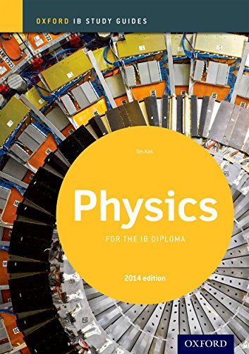 Oxford IB Study Guides: Physics for the IB Diploma von Oxford University Press
