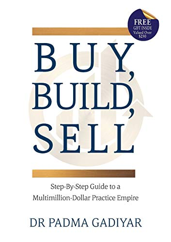 Buy, Build, Sell: Step-By-Step Guide to a Multimillion-Dollar Practice Empire von Independent Ink