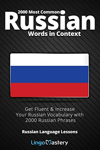 2000 Most Common Russian Words in Context: Get Fluent & Increase Your Russian Vocabulary with 2000 Russian Phrases (Russian Language Lessons, Band 1) von Independently published