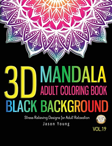 3D MANDALA ADULT COLORING BOOK BLACK BACKGROUND: 3D Unique Mandala Designs and Stress Relieving Patterns for Adult Relaxation, Meditation, and ... Patterns Coloring Books for Adults, Band 19) von Independently published