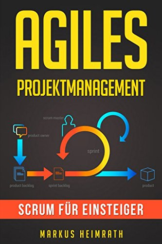 Agiles Projektmanagement: Scrum für Einsteiger von Independently published