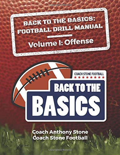 Back to the Basics Football Drill Manual: Volume 1 Offense von Independently published