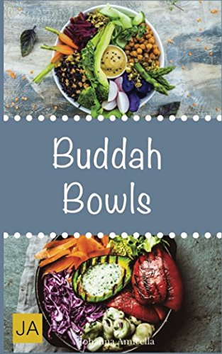 Buddha Bowls: Das Superfood aus der Schüssel. Mit Rezepten zu Super Bowls, veganen Bowls und Breakfast Bowls von Independently published