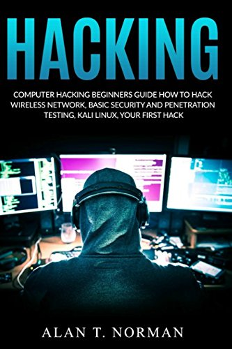 Computer Hacking Beginners Guide: How to Hack Wireless Network, Basic Security and Penetration Testing, Kali Linux, Your First Hack von Independently published