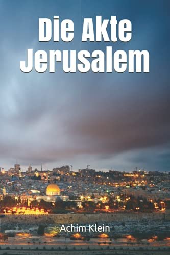 Die Akte Jerusalem von Independently published