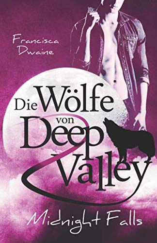 Die Wölfe von Deep Valley – Midnight Falls von Independently published