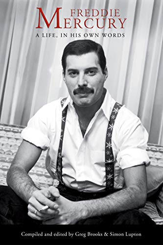 Freddie Mercury: A Life, In His Own Words von Independently published