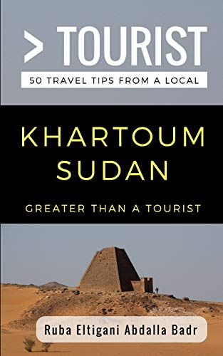 Greater Than a Tourist- Khartoum Sudan: 50 Travel Tips from a Local von Independently published