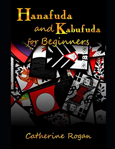 Hanafuda and Kabufuda for Beginners: First games with Japanese flower cards von Independently published