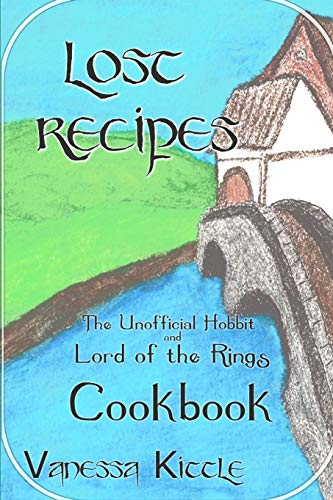 Lost Recipes ~ The Unofficial Hobbit and Lord of the Rings Cookbook von Independently published